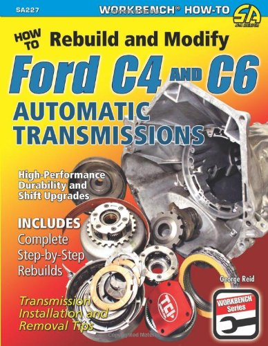Ford Transmission (How to Rebuild & Modify Ford C4 & C6 Automatic Transmissions (Workbench))