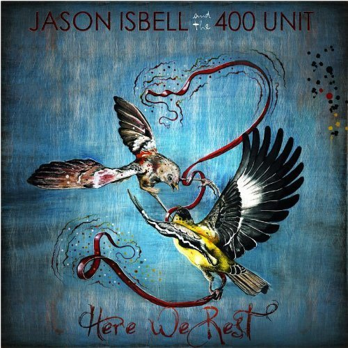 Here We Rest by Jason Isbell, 400 Unit [2011] Audio CD