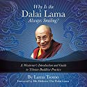 Why Is the Dalai Lama Always Smiling?: A Westerner's Introduction and Guide to Tibetan Buddhist Practice Audiobook by Lama Tsomo,  The Dalai Lama - foreword Narrated by Lama Tsomo
