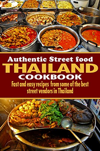 Authentic thailand street food cookbook fast and easy recipes from authentic thailand street food cookbook fast and easy recipes from some of the best street forumfinder Choice Image