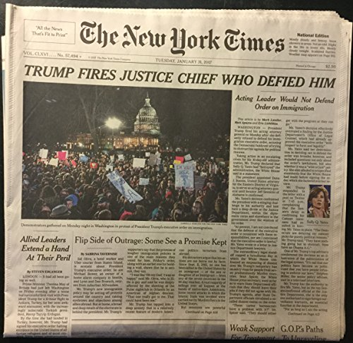 (The New York Times, vol. CLXVI, no. 57,494 (Tuesday, January 31, 2017): Trump Fires Justice Chief Who Defied Him (Sally Yates); Unravelling Wall Street Rules; Betsy DeVos; Annex Ma'ale Adumim?)
