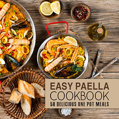Easy Paella Cookbook: 50 Delicious One-Pot Meals (2nd Edition) by BookSumo Press