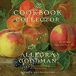 The Cookbook Collector: A Novel | Allegra Goodman