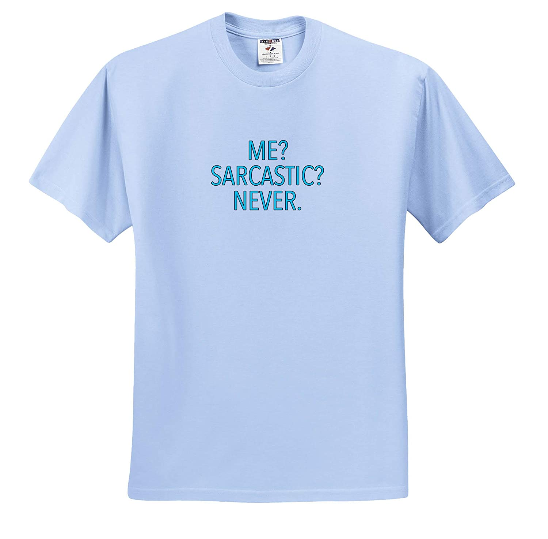 Adult T-Shirt XL 3dRose EvaDane Funny Sayings ts/_321000 Me Sarcastic Never Aqua