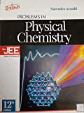 Problems in Physical Chemistry for JEE (Main & Advanced) 12TH EDITION FOR 2019-2020 EXAM