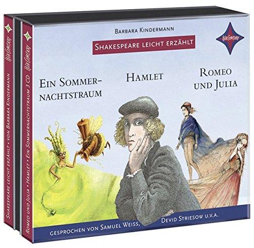 Weltliteratur für Kinder: Shakespeare leicht erzählt, 3er-Box: Romeo und Julia, Hamlet, Ein Sommernachtstraum: Sprecher: Devid Striesow, Samuel Weiss, ... 3 CD Multibox, Laufzeit ca. 3 Std. 10 Min.
