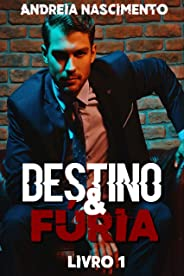 Destino & Fúria (Trilogia Legado Livro 1)