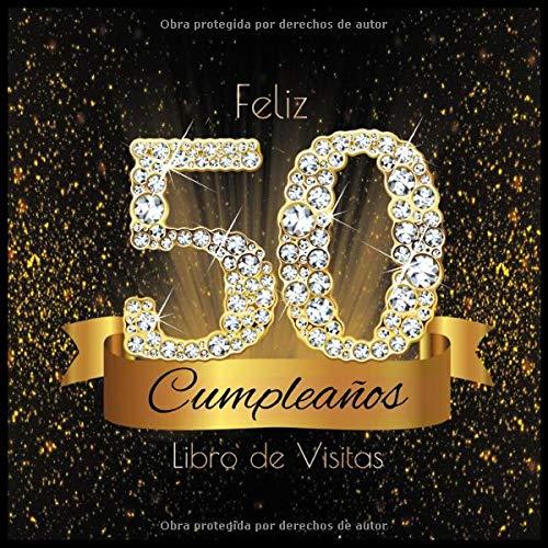 Feliz 50 Cumpleaños Libro de Visitas: Libro de Firmas Evento ...