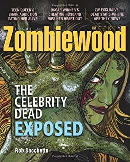 Zombiewood Weekly: The Celebrity Dead Exposed - Kindle
