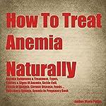 How to Treat Anemia Naturally | Maria Patins