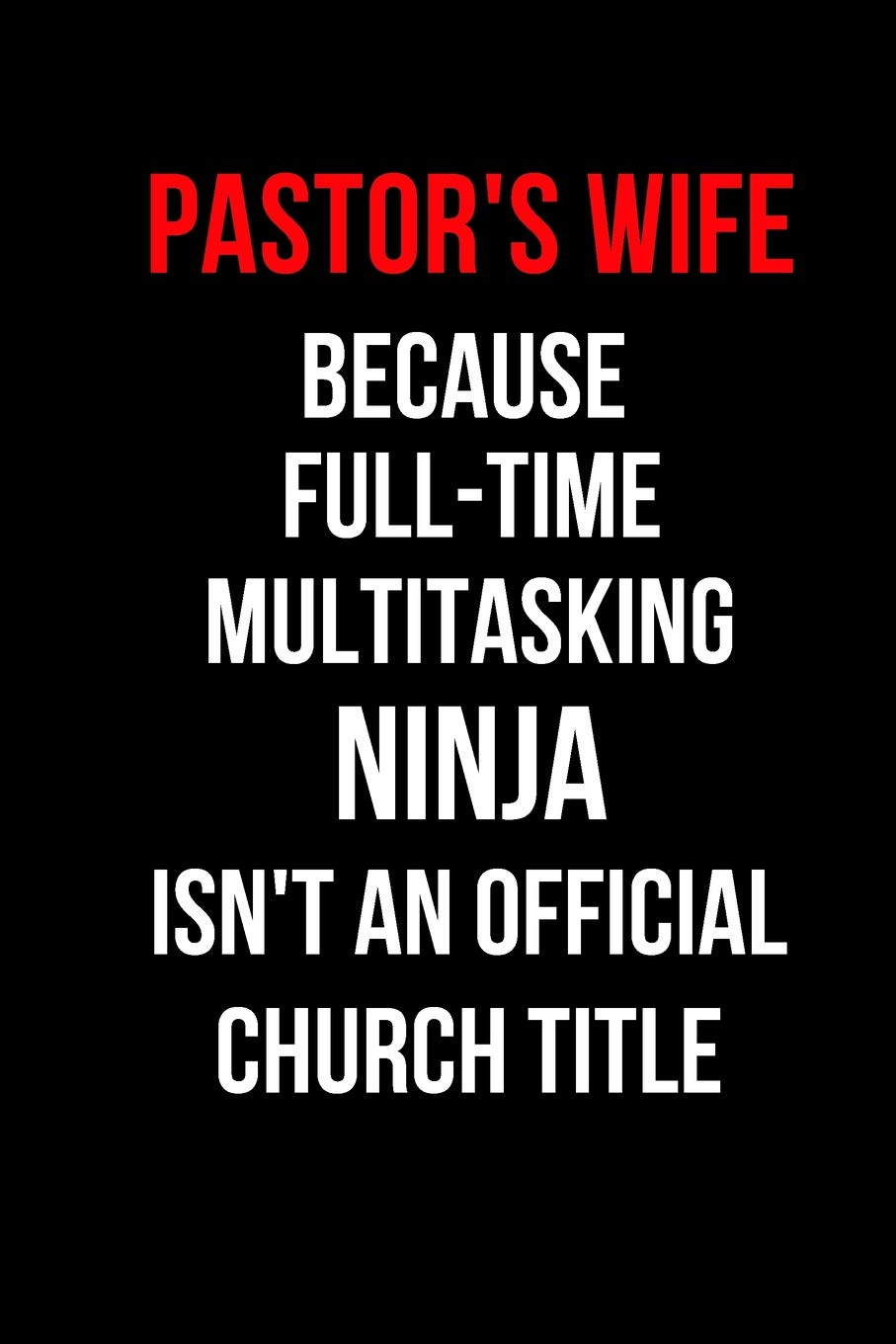 Pastors Wife Because Full-Time MultiTasking Ninja Isnt an ...