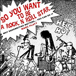 So You Want To Be A Rock N Roll Star