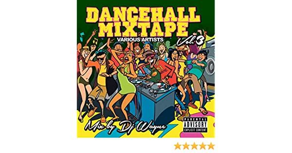 Dancehall Mix Tape, Vol. 2 (Mixed by DJ Wayne) [Explicit]