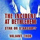 #6: The Incident at Bethlehem: Star Or Starship?