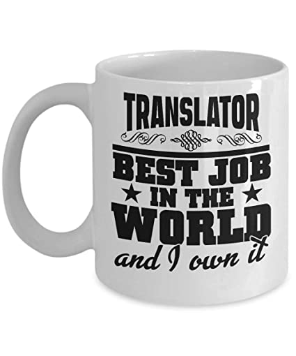 Amazon Com Translator Best Job Coffee Cup Birthday Gift For