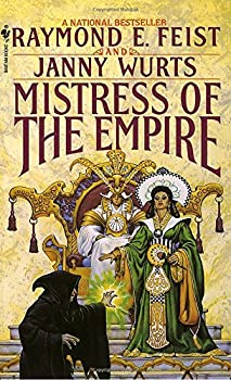 Mistress of the Empire (Empire Trilogy, Bk. 3) by Raymond Feist, Janny Wurts (May 1, 1993)