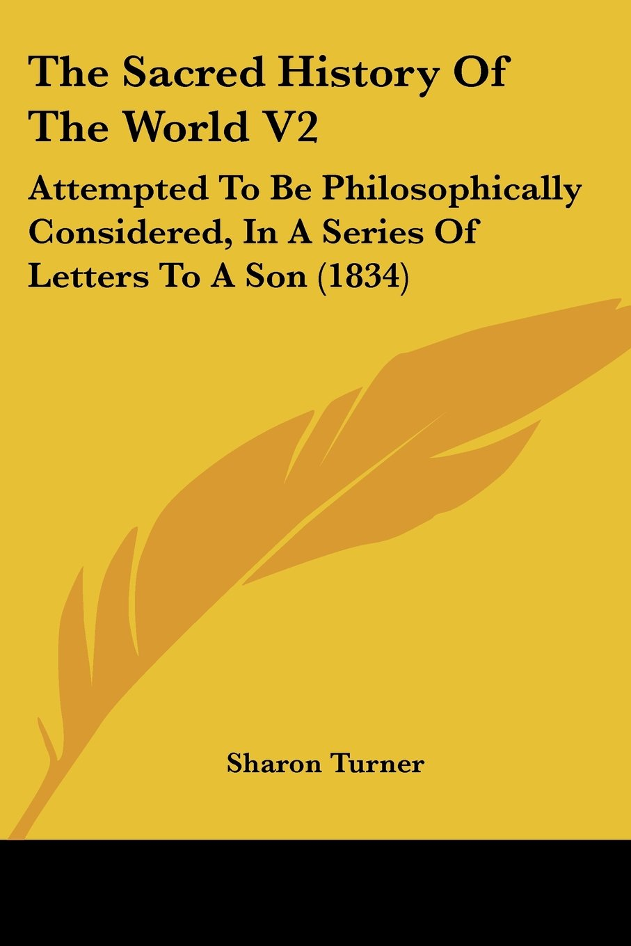 The Sacred History Of The World V2: Attempted To Be Philosophically Considered, In A Series Of Letters To A Son (1834) ebook