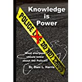 Knowledge is Power What everyone should know about the police
