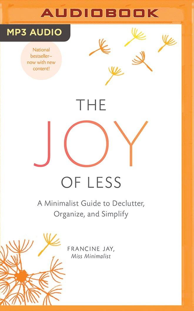 The Joy of Less: A Minimalist Guide to Declutter, Organize, and Simplify ebook