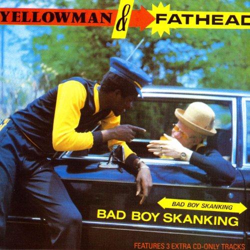 - Bad Boy Skanking