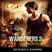 Apprentice: Wanderers, Book 2 | Richard A Bamberg