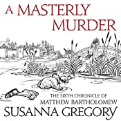 A Masterly Murder: The Sixth Chronicle of Matthew Bartholomew | Susanna Gregory