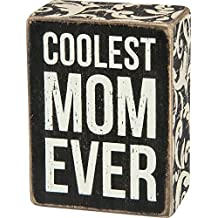 Primitives by Kathy Box Sign - Coolest Mom