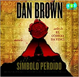 El Simbolo Perdido The Lost Symbol Spanish Edition Dan Brown 9780307736949 Amazon Books