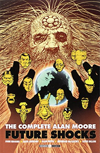 The complete Alan Moore. Future Shocks