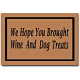 """DayliPillow We Hope You Brought Wine and Dog Treats Doormats in Here Funny Doormat 23.6"""" x 15.7"""""""