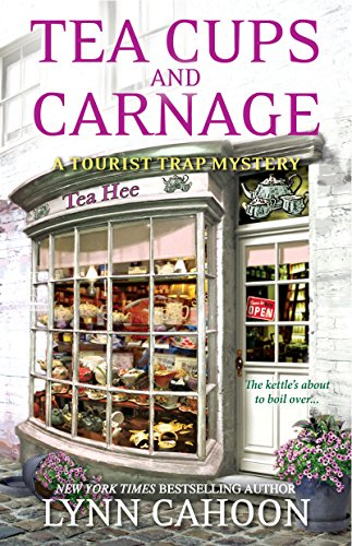 Tea Cups and Carnage (A Tourist Trap Mystery) by [Cahoon, Lynn]