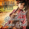 Lord Winthorpe's Virgin Bride Audiobook by Amelia Wren Narrated by Edward Forrester