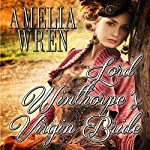 Lord Winthorpe's Virgin Bride | Amelia Wren