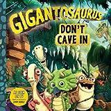 Gigantosaurus: Don t Cave In