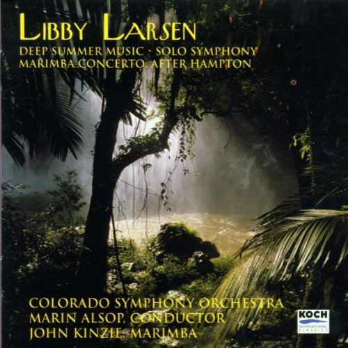 Larsen: Deep Summer Music / Solo Symphony / Marimba Concerto: After Hampton