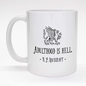 Adulthood is Hell - H.P. Lovecraft Coffee Mug 11Oz
