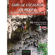 The Mexican Rock Climbing Guidebook Central/South (English and Spanish Edition) by Oriol Anglada (2013-04-02)