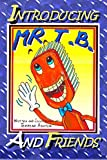 Introducing Mr TB and Friends