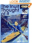The Inuit Thought of It: Amazing Arct...