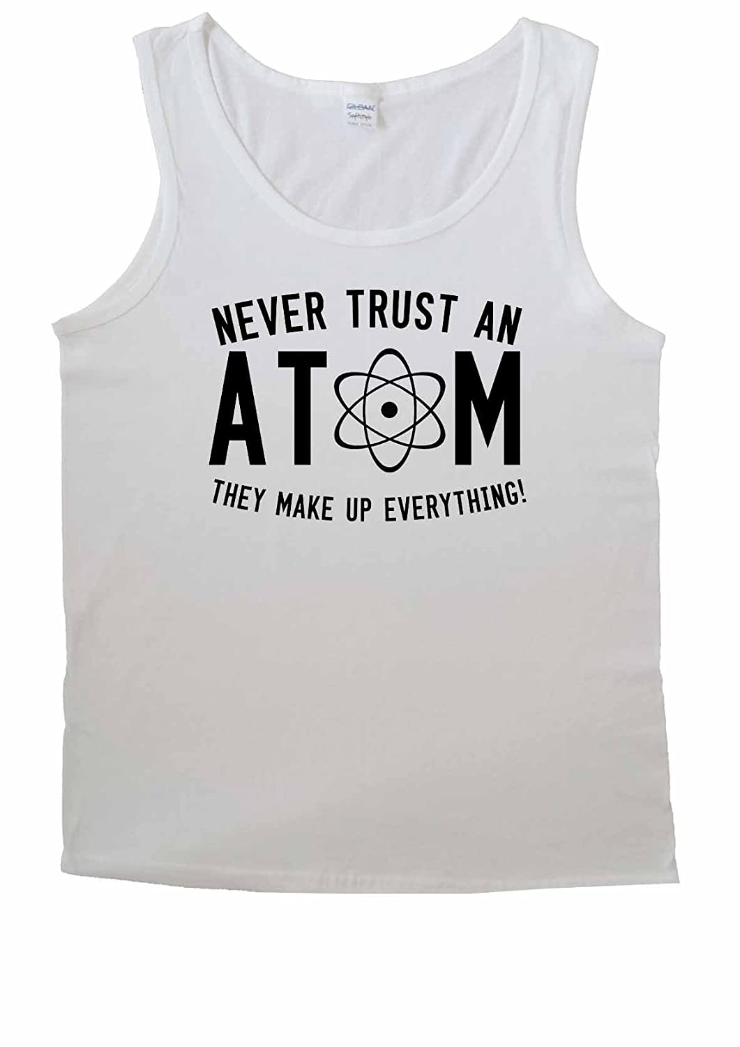 3b27c299 Never Trust An Atom They Make Up Everything For Men Vest Tank Top T Shirt-S:  Amazon.co.uk: Clothing