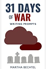 31 Days of War: Writing Prompts (31 Days of Writing Prompts Book 16) Kindle Edition