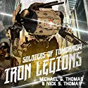 Soldiers of Tomorrow: Iron Legions Audiobook by Michael G. Thomas, Nick S. Thomas Narrated by Rich Savage