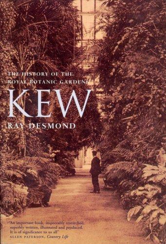 Kew: The History of the Royal Botanic Gardens