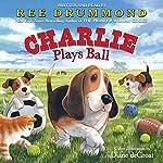 Charlie Plays Ball | Ree Drummond