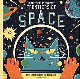 fc7d2762185 Professor Astro Cat's Frontiers of Space: Dr. Dominic Walliman, Ben ...