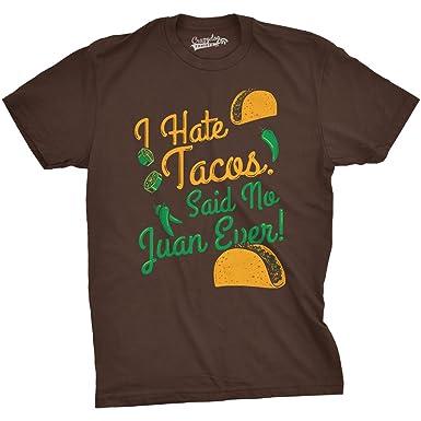 fa8bf25d I Hate Tacos Said No Juan Ever T Shirt Funny Sarcastic Cinco De Mayo Tee (