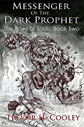 Messenger of the Dark Prophet (The Bowl of Souls Book 2)