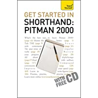 Get Started In Shorthand: Pitman 2000: Master the basics of shorthand: a beginner's introduction to Pitman 2000