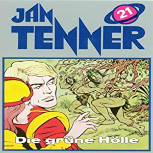Die grüne Hölle (Jan Tenner Classics 21) Hörspiel