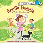 Amelia Bedelia Tries Her Luck | Herman Parish,Lynne Avril